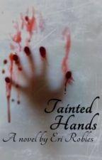 Tainted Hands by GeekGirlEri