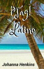¡Tag! Latino  by JohannaHenkins