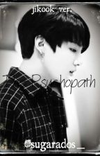 The Psychopath > Jikook  by sugarados_