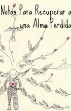 Notas Para Recuperar a una Alma Perdida by waitgirl