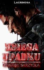 Księga Upadku: Krwawe Skrzydła by Lacrimosa-pl