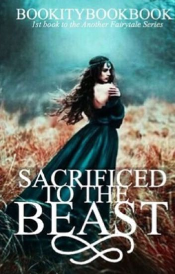 Another Fairytale - Sacrificed to the Beast ✓ (completed)