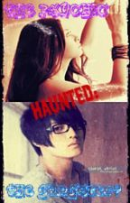 Haunted: The Psychic and The Gangster? @___@ <slow update> by tearsofamermaid014