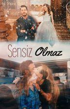 SENSİZ OLMAZ (Deföm) by sensiz156