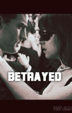 Betrayed  by trisella0025