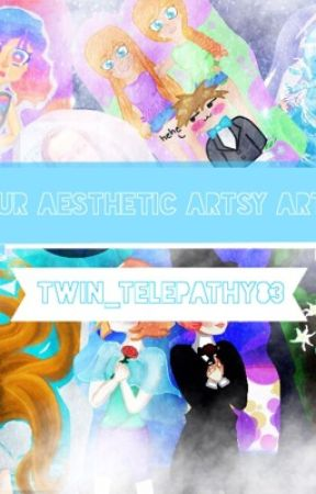Our Aesthetic Artsy Arts by Twin_Telepathy83