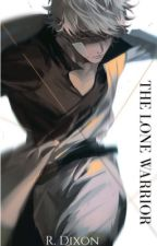 The Lone Warrior [Bungou Stray Dogs Fanfic] by Re_0scuro