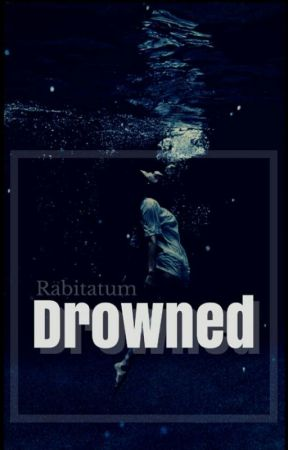 Drowned by Rabitatum