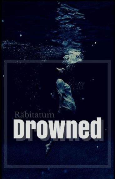 Drowned by Rabitatum