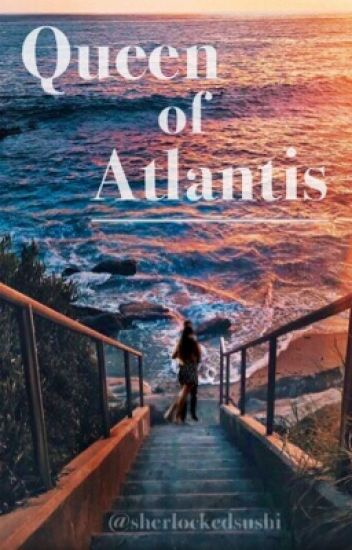 Queen of Atlantis || Shawn Mendes (#Wattys2017)
