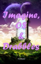 Imagine, OS & Drabbles by MeliaTheDiablesse