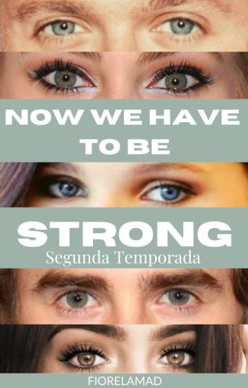 Now We Have To Be Strong ~ N.H. ~ Segunda Temporada de LHPDHS~