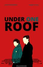 Under One Roof | Larry Stylinson [EM REVISÃO] by blessinglarry