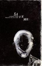 Save Me by otaeka