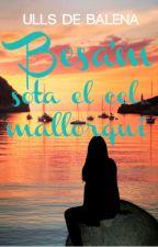 Besa'm sota el cel mallorquí by ullsdebalena