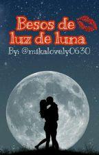 Besos De Luz De Luna by Mikalovely0630