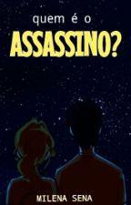 Quem é o assassino? [Completo] by -Dark_Livros