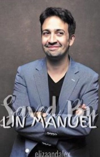 Saved By Lin-Manuel