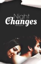 Night Changes by kafabesmilyon