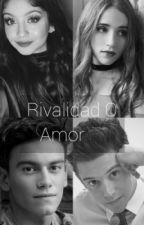 Rivalidad O Amor by Faybell2