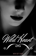 Wild Heart   Wild Start (completed and editing) by Sirisity