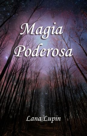 Livro 4 - Magia Poderosa by moonyfanfic