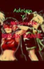 -Adrien Y Marinette Break Dance - by LadyBugFan26