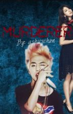 Murderer (B.A.P Yongguk fanfic completed ✅) by ashiisehun