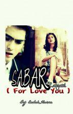 Sabar For ( LOVE YOU )  by endahharun
