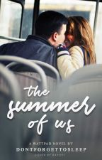 The Summer Of Us (Discontinued) by dontforgettosleep