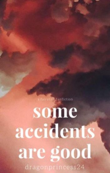 Sometimes Accidents Are Good               Book 2 of Accidents Happen