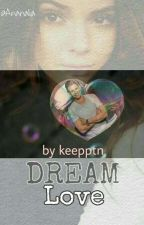 DreamLove |Ł.P.| by hypemanbitch