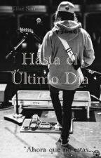 Hasta El Último día (Vic Fuentes Y Tu) by ELiizzSanderz