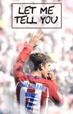 Let me tell you • Griezmann by BlakeNewt