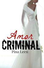 Amor Criminal (Tercera parte) by PinaMilek