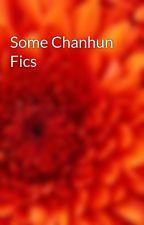 Some Chanhun Fics by kraftykk