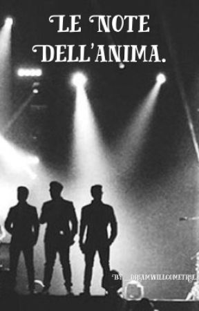 Le Note Dell'Anima. || Il Volo.  by _dreamwillcometrue