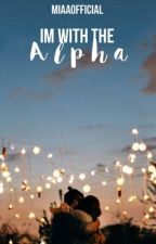 I'm With The Alpha | ✓ by miaaofficial