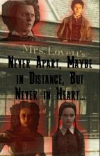 Never Apart, Maybe In Distance, Never In Heart by mrs_nellielovett