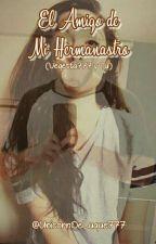 El Amigo de Mi Hermanastro-Vegetta777 Y Tu by UnicornDeLuque777