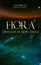 Fiora. Destellos de Nova Terra by uutopicaa