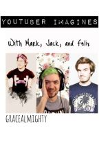 YouTuber Imagines by gracealmighty