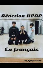 RÉACTION KPOP [FRANÇAIS] by la_kpopienne
