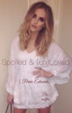 Spoiled & (un)Loved | perrie edwards by evolfles
