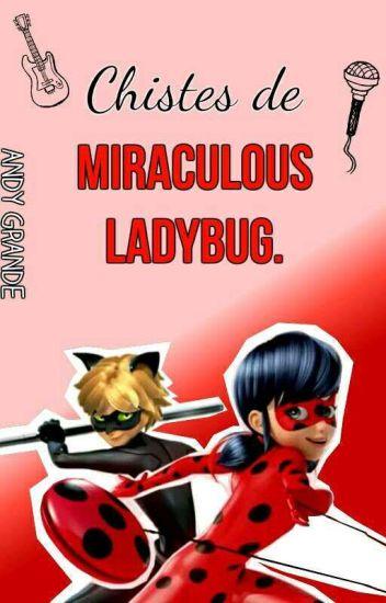 Chistes De Miraculous LadyBug.