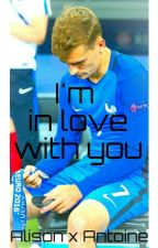 """I'm In Love With You [Antoine Griezmann]""""En Pause"""" by ilanadarkgirl"""