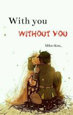 With you, without you [ YuuMika ] by Wonder_Tweek_