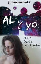 Al y yo. (Fanfic Alba Monzó). by mundimundis