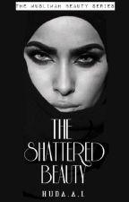 Shattered Beauty (Slowly Editing) #Wattys2016  #AdventureEdition #JustWriteIt by Procrastinator_Devil