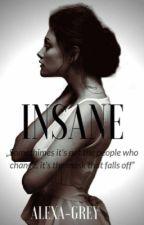 INSANE | h.s by Alexa-Grey